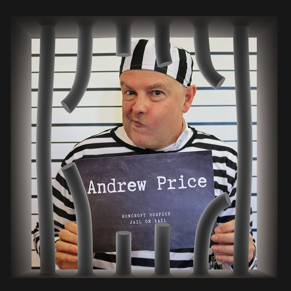 Rowcroft Hospice Jail or Bail Andrew Price